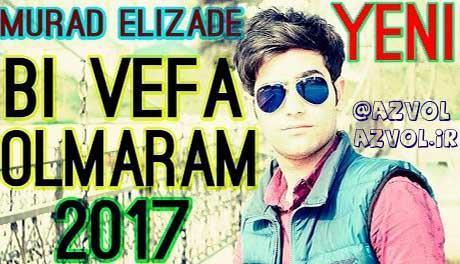 مراد علیزاده - بی وفا اولمارام